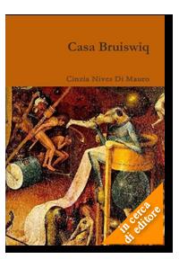 Casa Bruiswiq - Romanzo inedito
