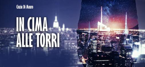 """""""In cima alle torri"""" è uscito il nuovo libro di Cinzia Di Mauro – articolo di Gisella Grimaldi per Newsicilia"""
